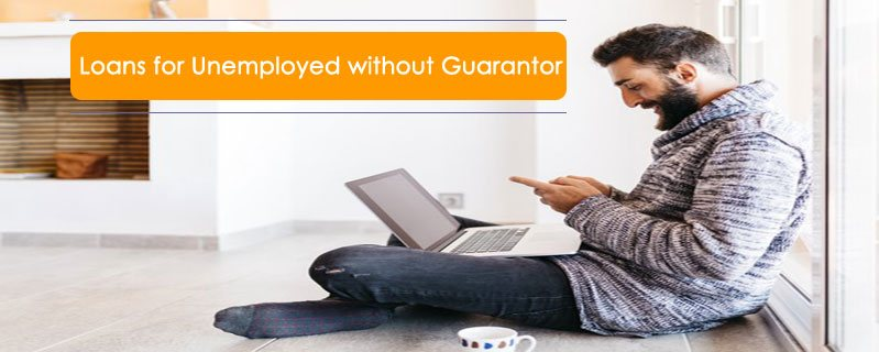 Loans-for-Unemployed-No-Guarantor