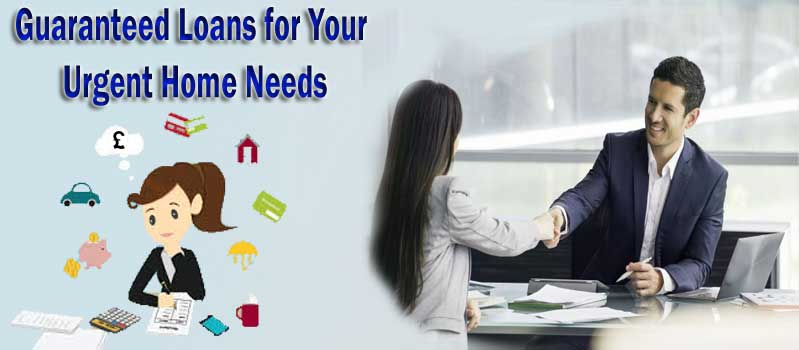 Guaranteed-Loans-for-Your-Urgent-Home-Needs